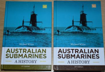 Australian Submarines, A History, by Michael White (2 Volume Set)